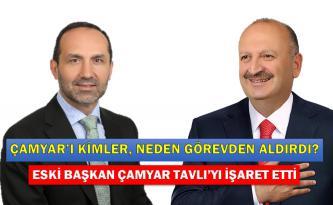 AHMET ÇAMYAR TAVLI'YI İŞARET ETTİ