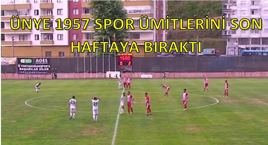 ÜNYE 1957 SPOR ÜMİTLERİ SON HAFTAYA BIRAKTI